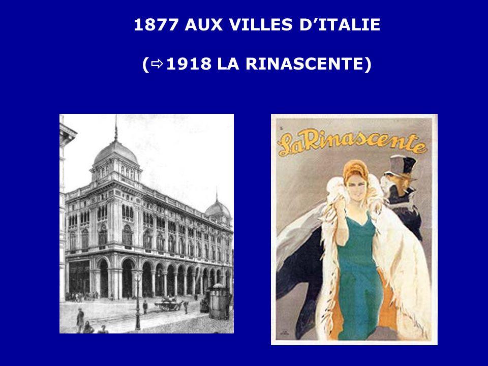 1877 AUX VILLES D'ITALIE (1918 LA RINASCENTE)