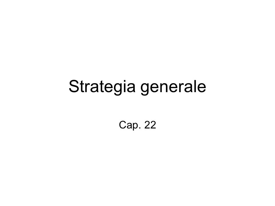 Strategia generale Cap. 22