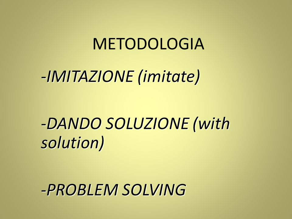 IMITAZIONE (imitate) DANDO SOLUZIONE (with solution) PROBLEM SOLVING