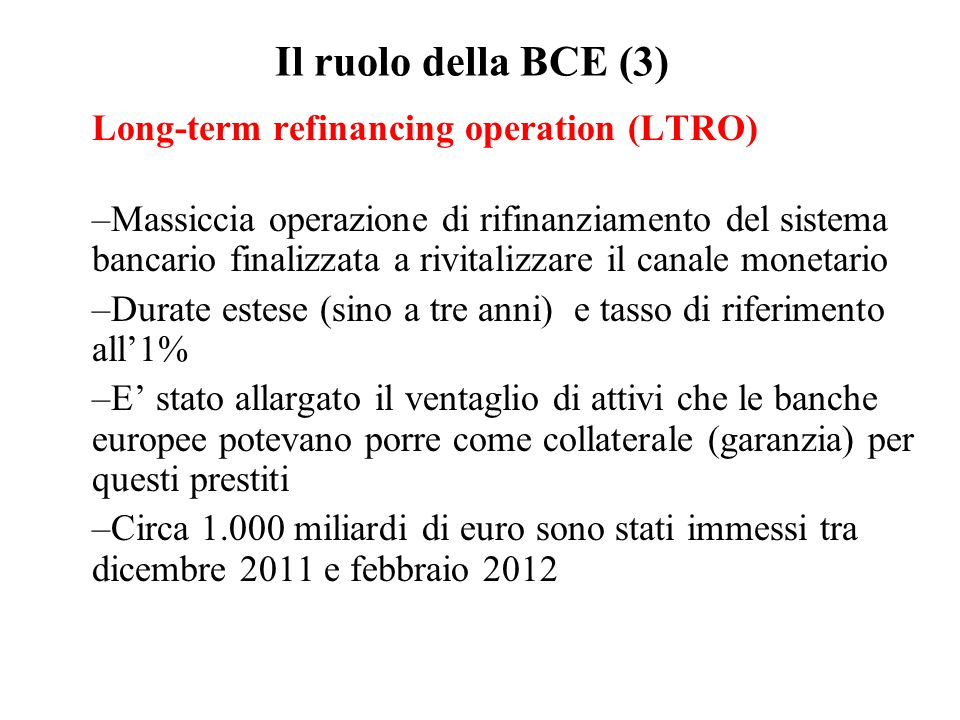 Il ruolo della BCE (3) Long-term refinancing operation (LTRO)