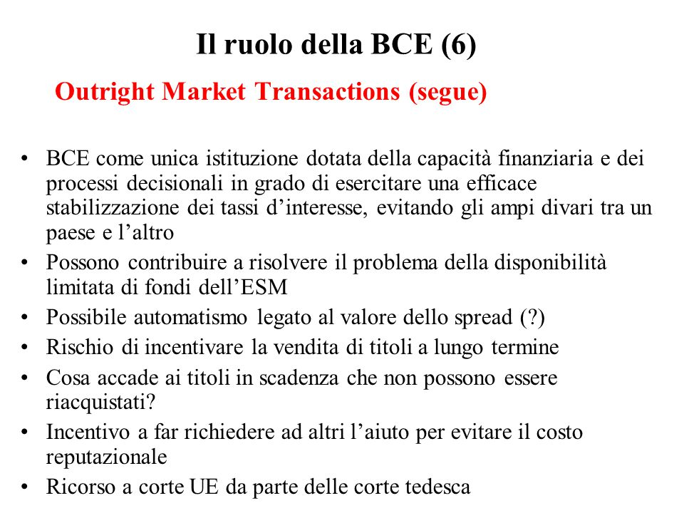 Il ruolo della BCE (6) Outright Market Transactions (segue)