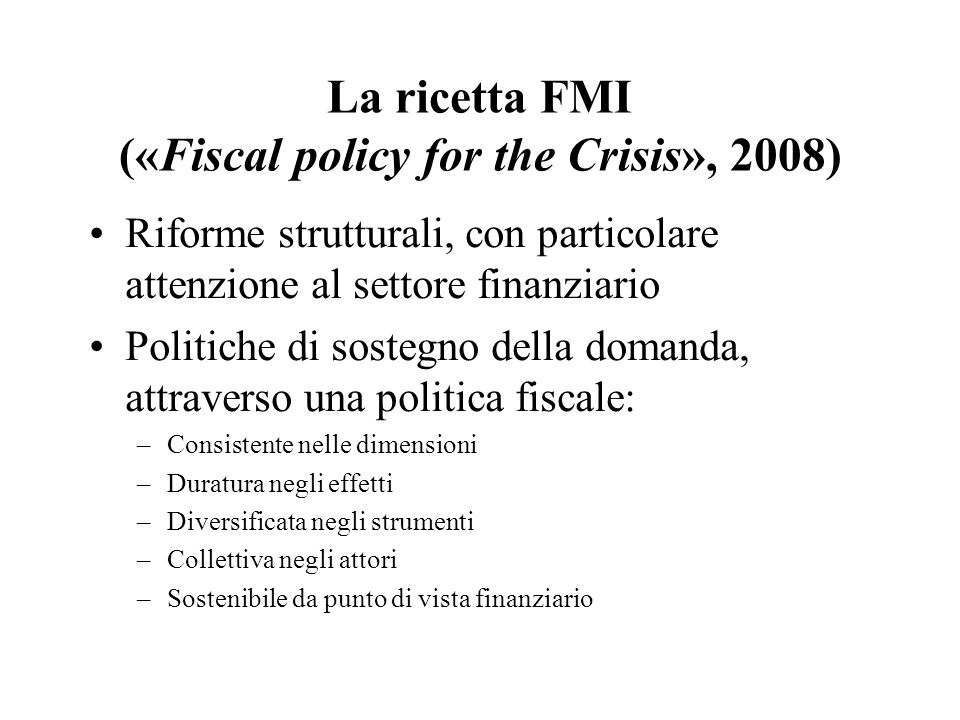 La ricetta FMI («Fiscal policy for the Crisis», 2008)