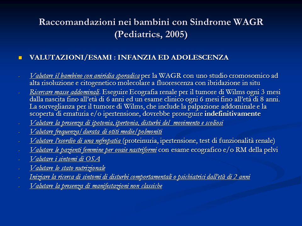 Raccomandazioni nei bambini con Sindrome WAGR (Pediatrics, 2005)