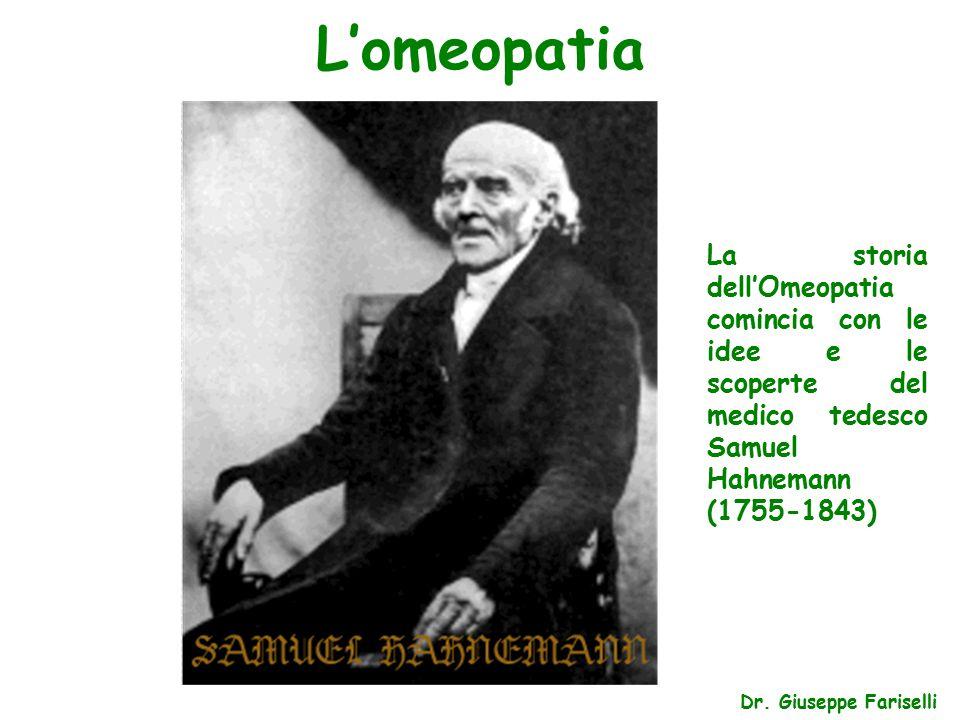 L'omeopatia La storia dell'Omeopatia comincia con le idee e le scoperte del medico tedesco Samuel Hahnemann (1755-1843)