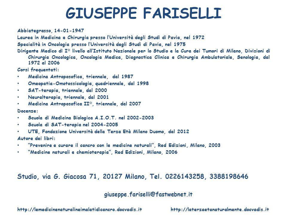 GIUSEPPE FARISELLI Abbiategrasso, 14-01-1947. Laurea in Medicina e Chirurgia presso l'Università degli Studi di Pavia, nel 1972.