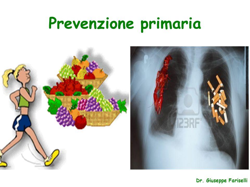 Prevenzione primaria Dr. Giuseppe Fariselli