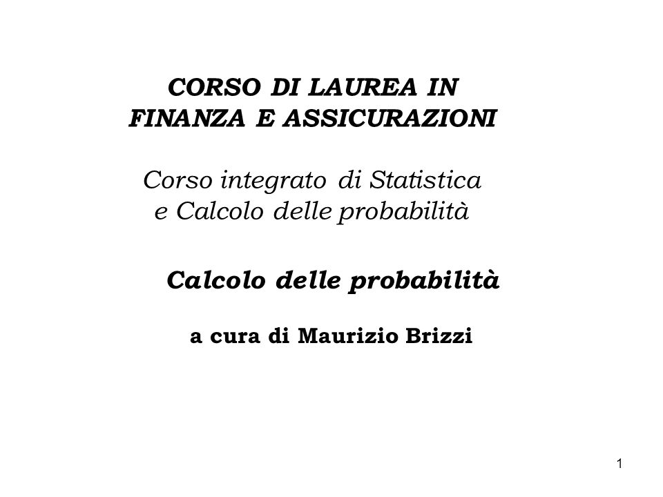 Calcolo delle probabilità a cura di Maurizio Brizzi