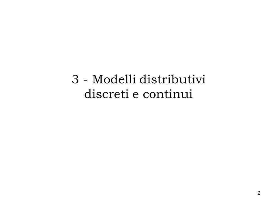 3 - Modelli distributivi discreti e continui