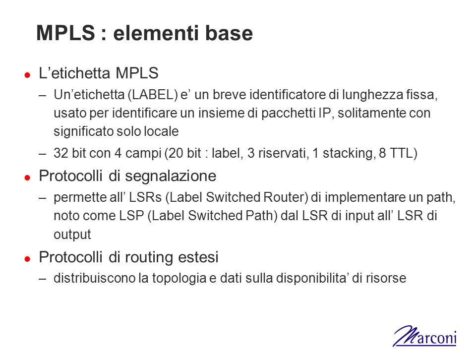 MPLS : elementi base L'etichetta MPLS Protocolli di segnalazione