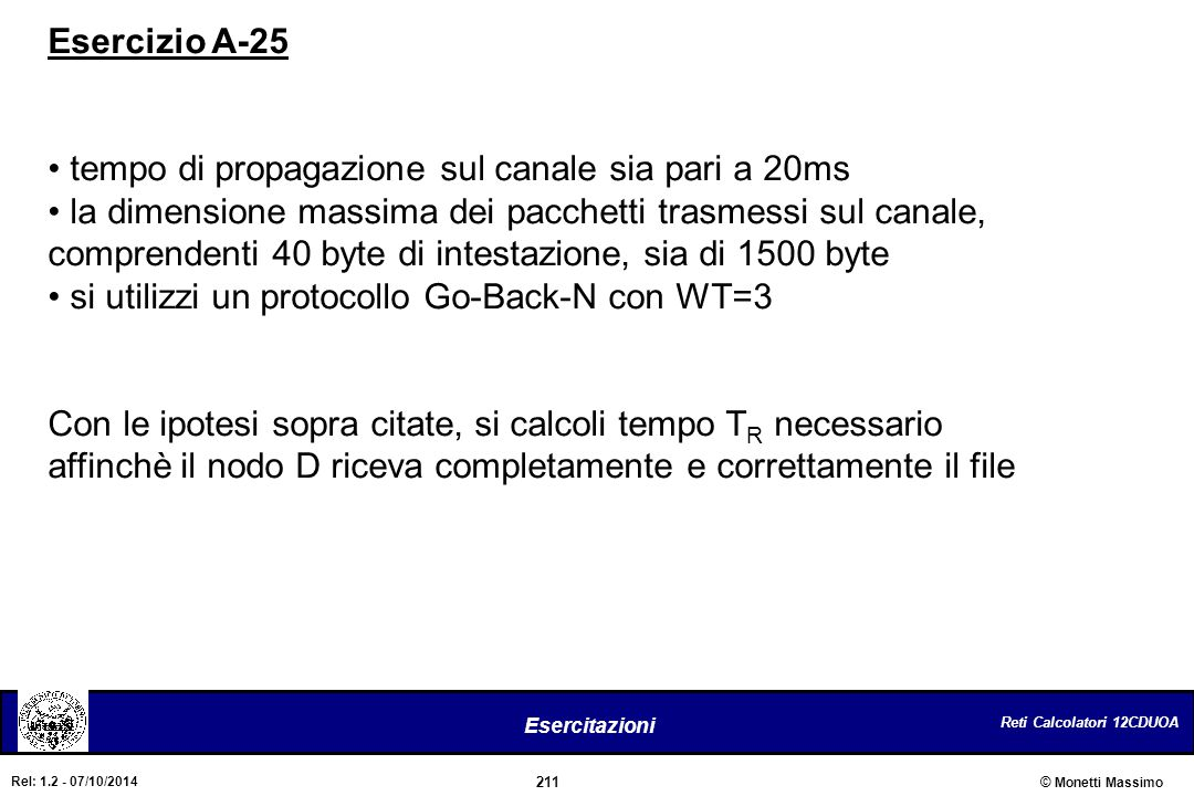 Esercizio A-25 tempo di propagazione sul canale sia pari a 20ms.