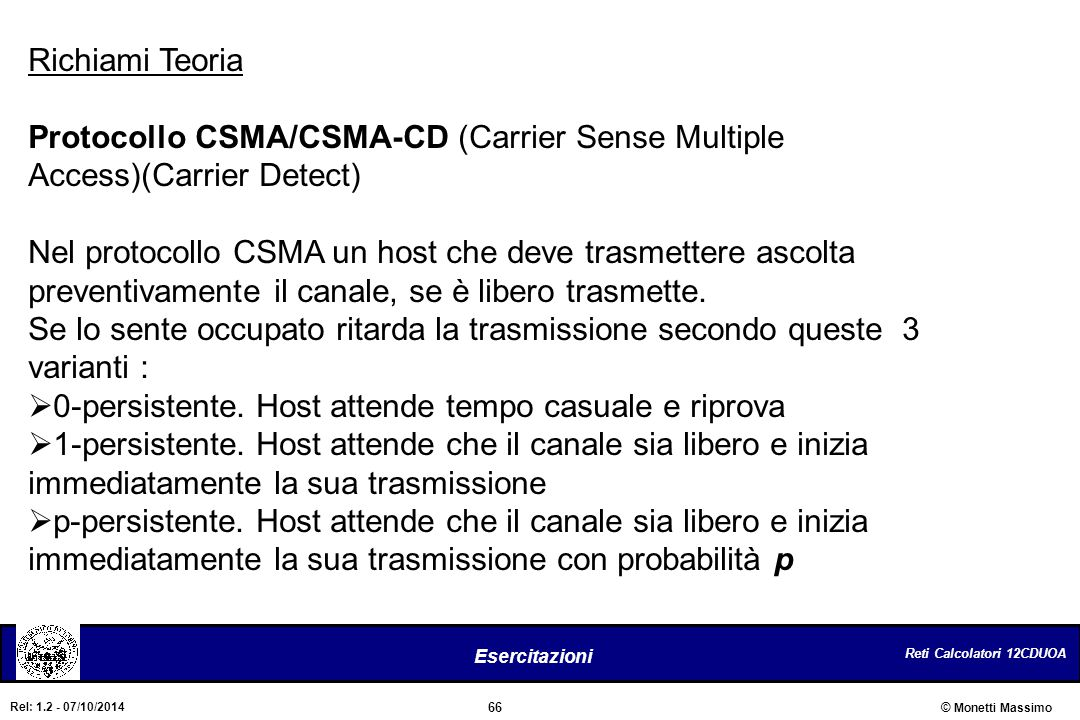 Richiami Teoria Protocollo CSMA/CSMA-CD (Carrier Sense Multiple Access)(Carrier Detect)