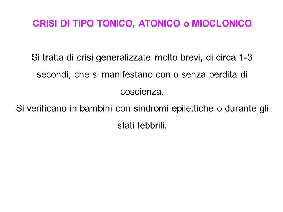 CRISI DI TIPO TONICO, ATONICO o MIOCLONICO
