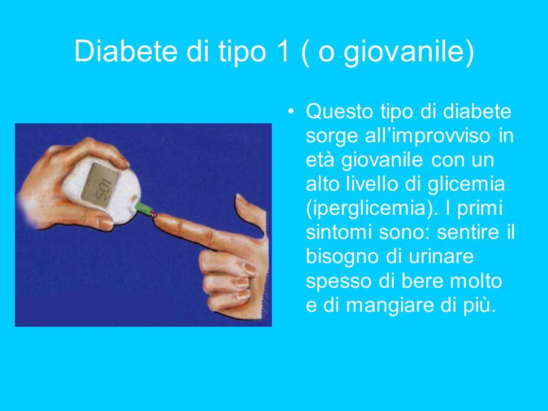 Diabete di tipo 1 ( o giovanile)