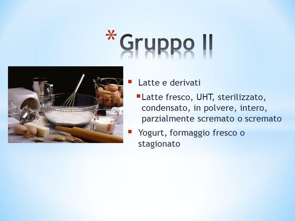Gruppo II Latte e derivati