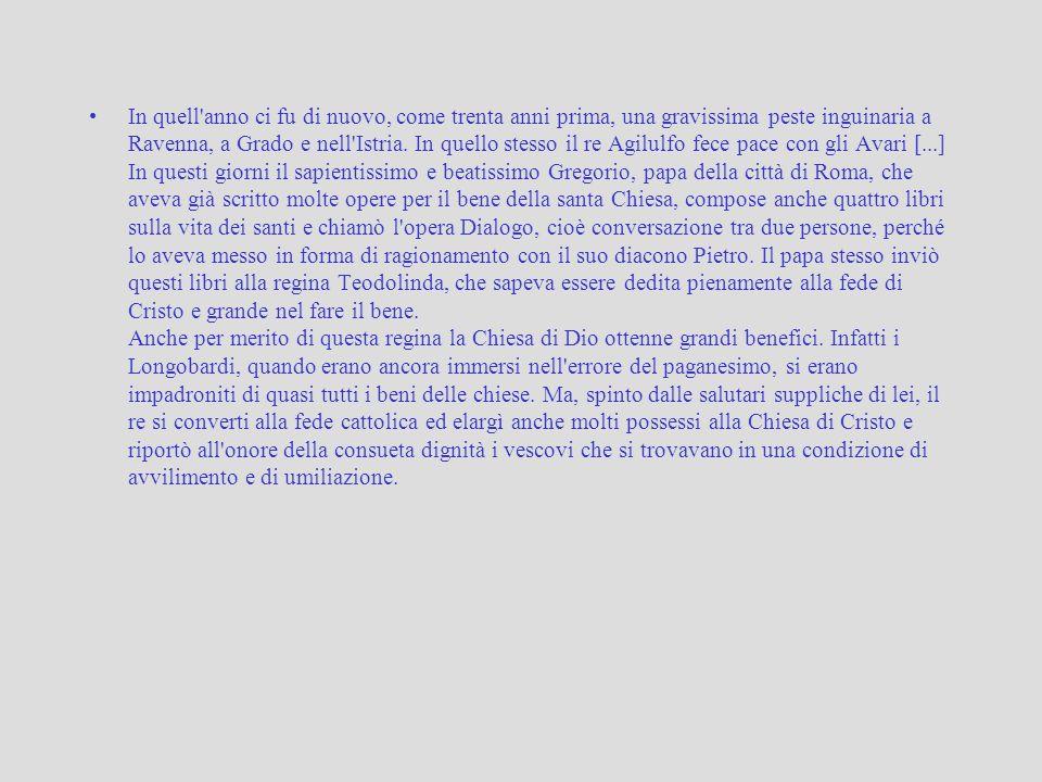 In quell anno ci fu di nuovo, come trenta anni prima, una gravissima peste inguinaria a Ravenna, a Grado e nell Istria.