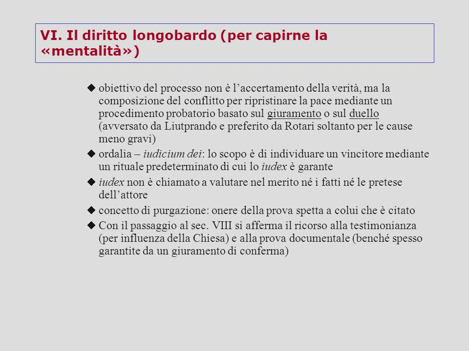 VI. Il diritto longobardo (per capirne la «mentalità»)