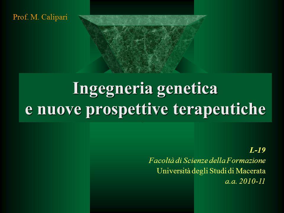 Ingegneria genetica e nuove prospettive terapeutiche