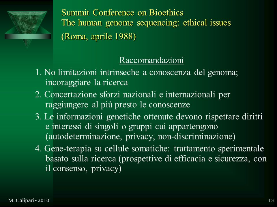 Summit Conference on Bioethics The human genome sequencing: ethical issues (Roma, aprile 1988)