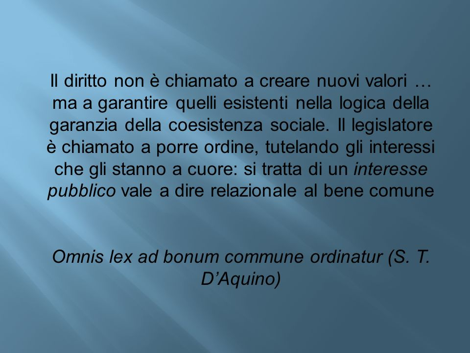 Omnis lex ad bonum commune ordinatur (S. T. D'Aquino)