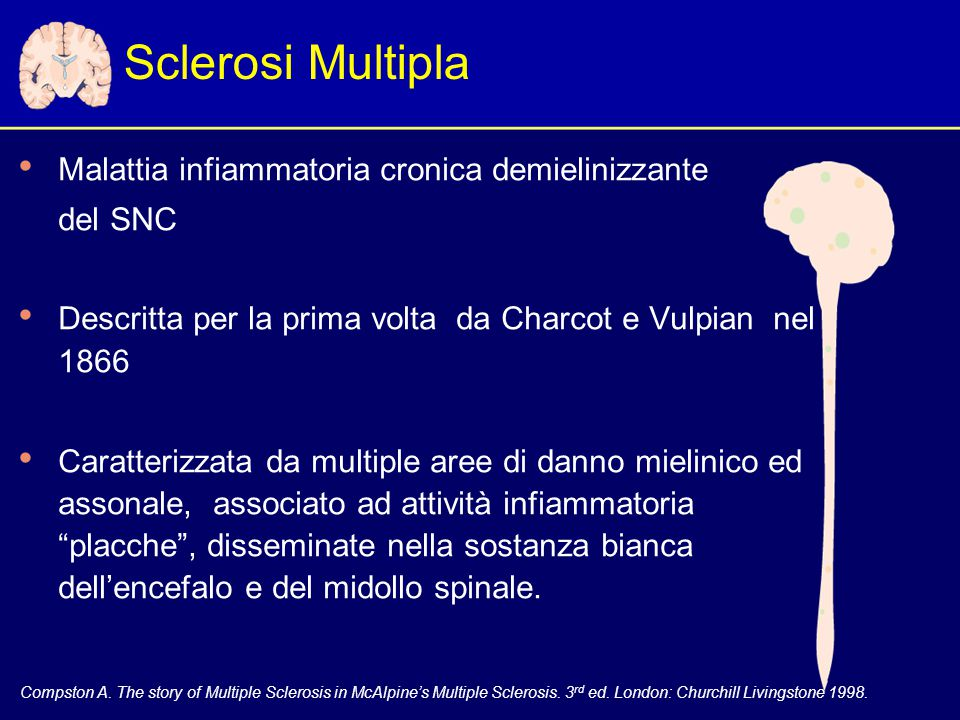 Sclerosi Multipla Malattia infiammatoria cronica demielinizzante