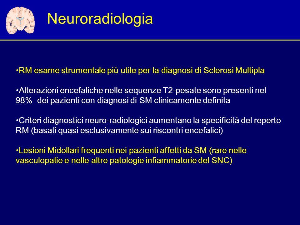 Neuroradiologia RM esame strumentale più utile per la diagnosi di Sclerosi Multipla.