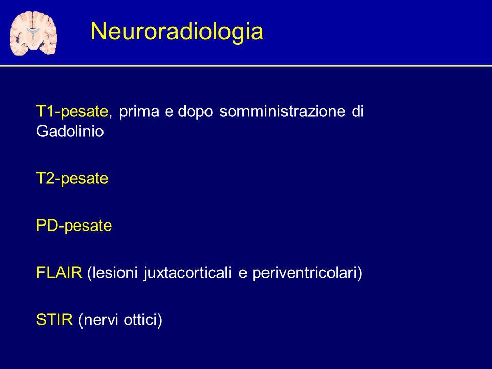Neuroradiologia T1-pesate, prima e dopo somministrazione di Gadolinio