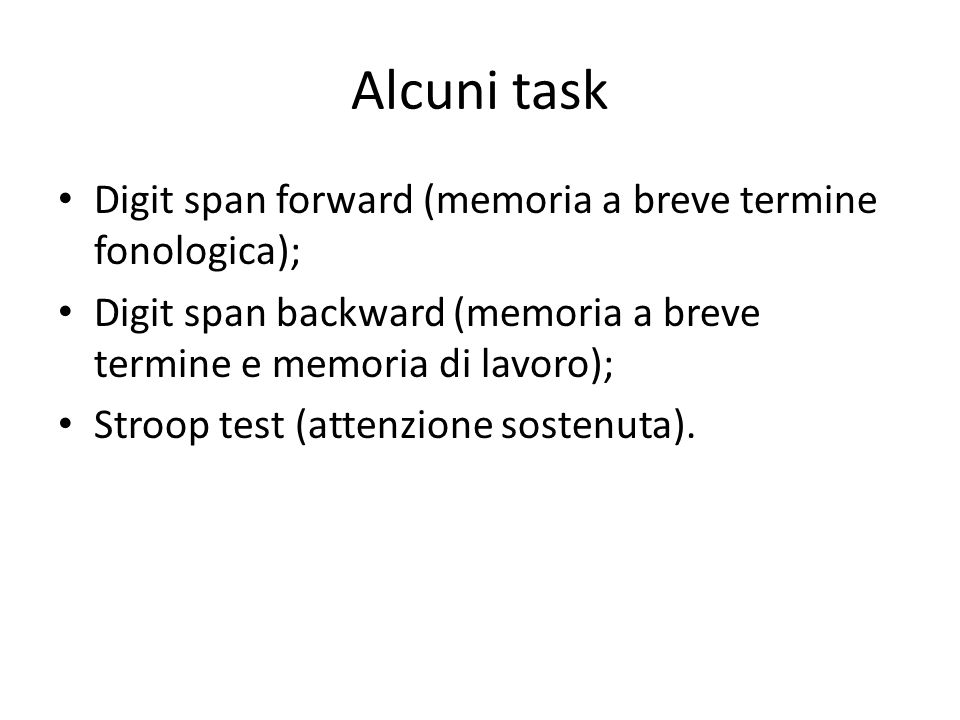 Alcuni task Digit span forward (memoria a breve termine fonologica);