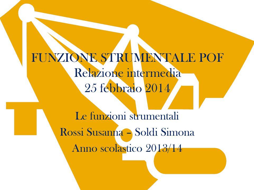 FUNZIONE STRUMENTALE POF Relazione intermedia 25 febbraio 2014