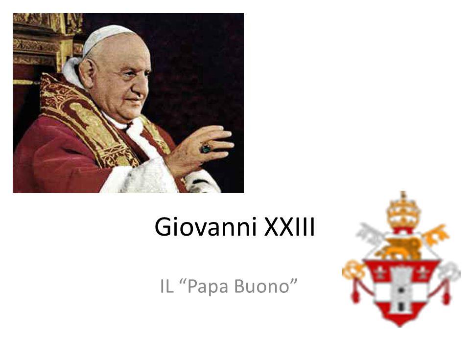 Giovanni XXIII IL Papa Buono