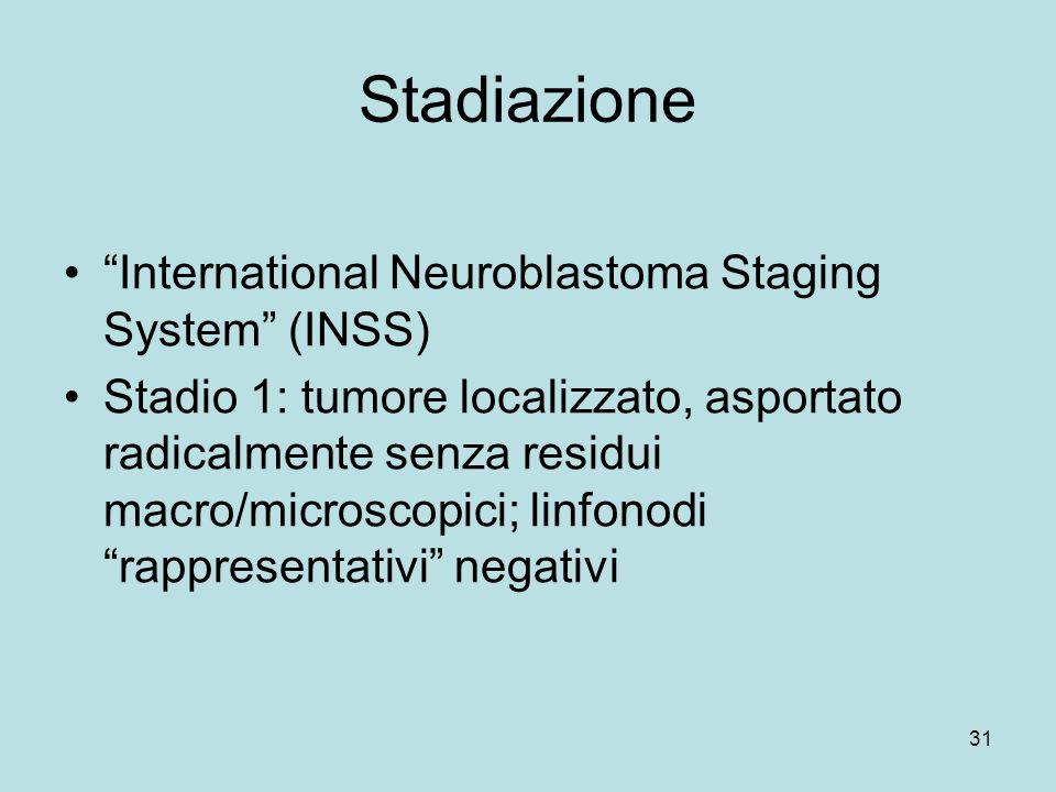 Stadiazione International Neuroblastoma Staging System (INSS)