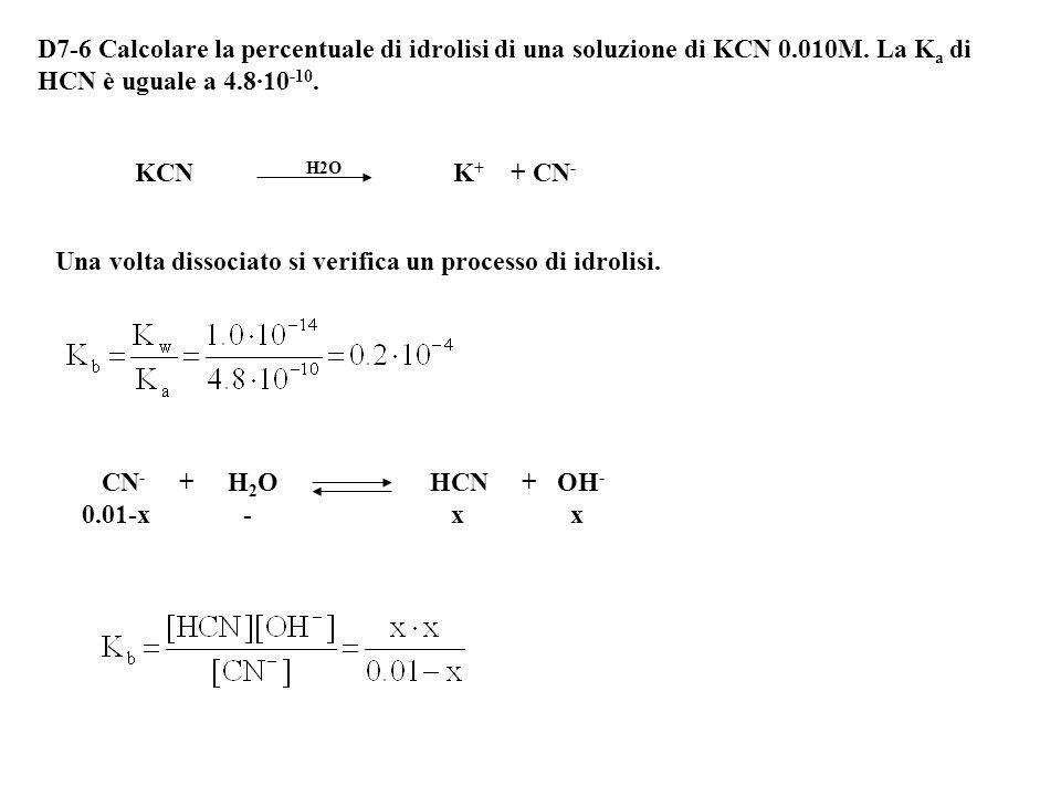 D7-6 Calcolare la percentuale di idrolisi di una soluzione di KCN 0