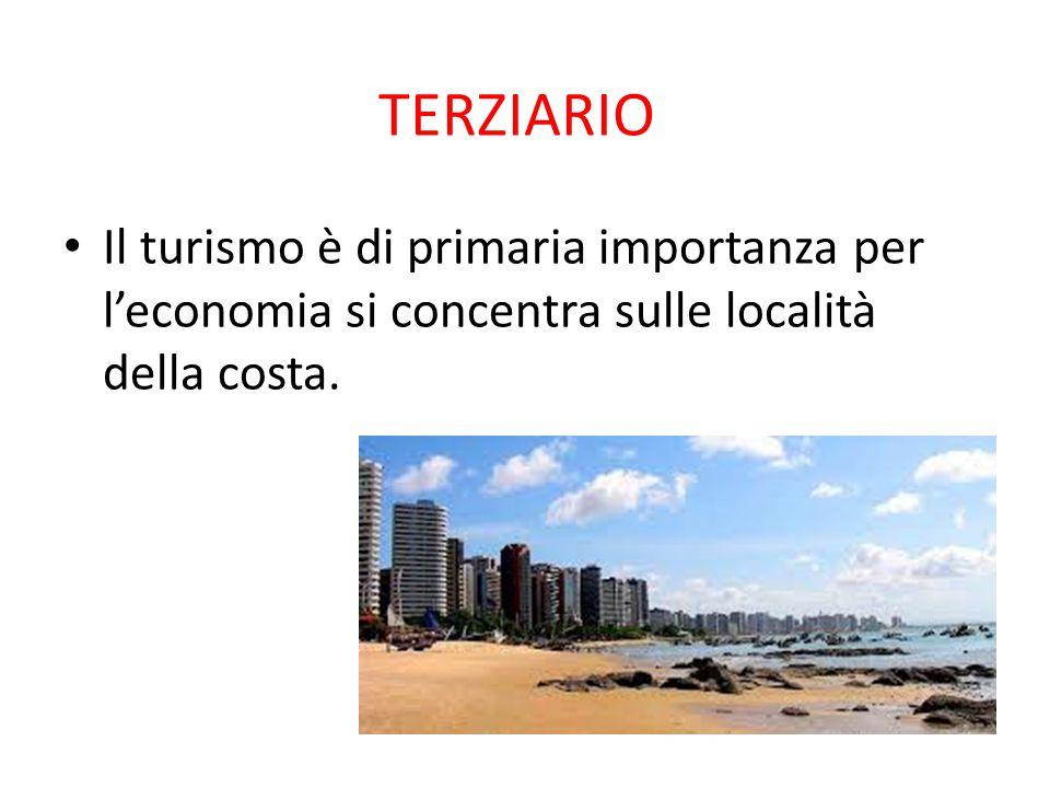 TERZIARIO Il turismo è di primaria importanza per l'economia si concentra sulle località della costa.