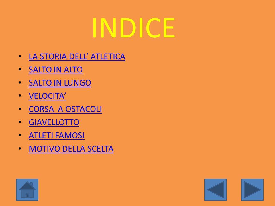 INDICE LA STORIA DELL' ATLETICA SALTO IN ALTO SALTO IN LUNGO VELOCITA'