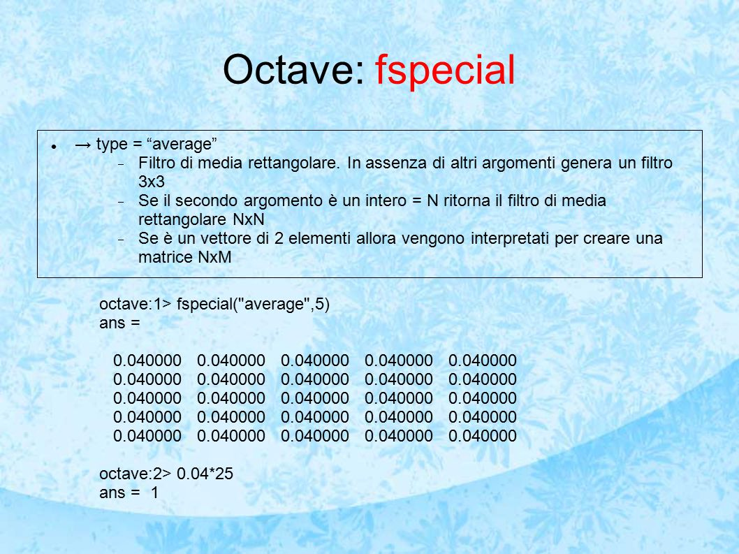 Octave: fspecial → type = average