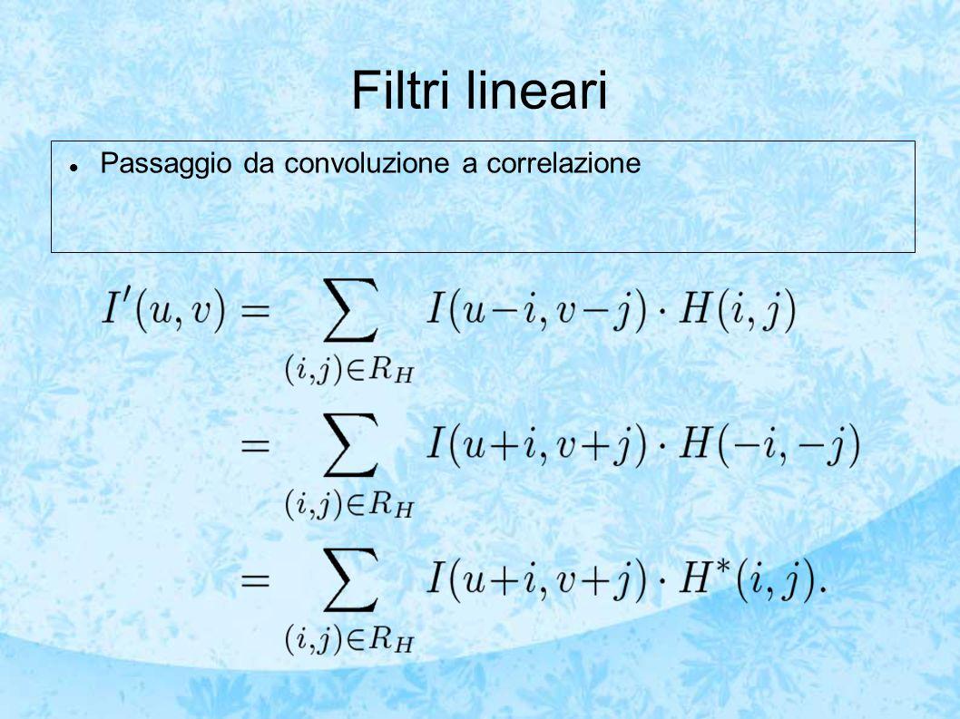 Filtri lineari Passaggio da convoluzione a correlazione