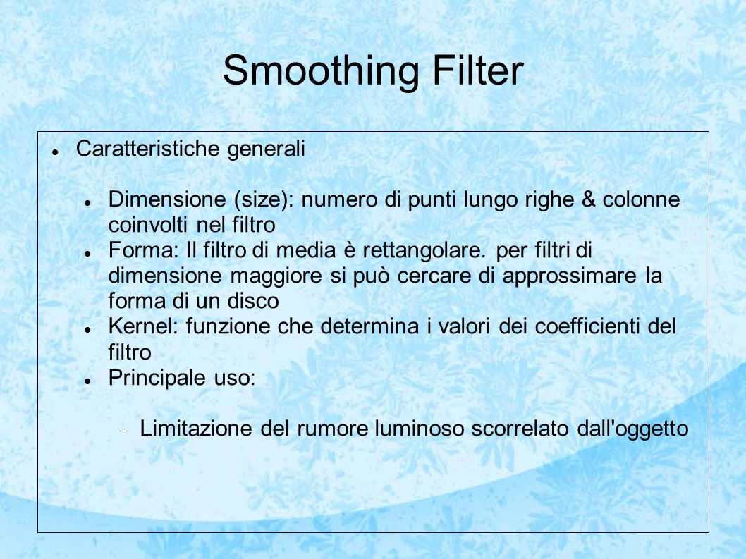 Smoothing Filter Caratteristiche generali
