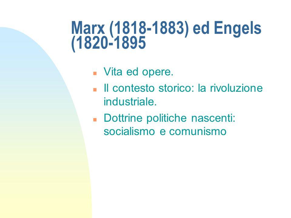 Marx (1818-1883) ed Engels (1820-1895 Vita ed opere.