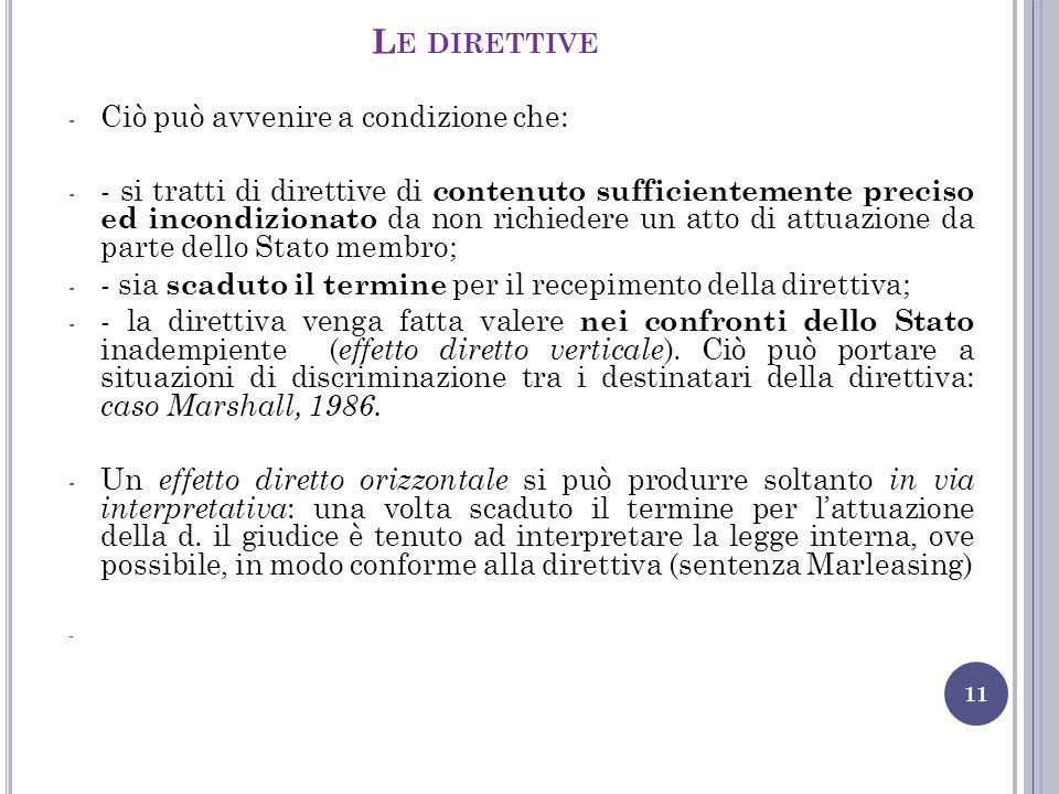 Le direttive Ciò può avvenire a condizione che: