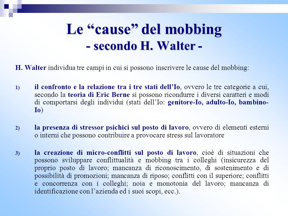 Le cause del mobbing - secondo H. Walter -