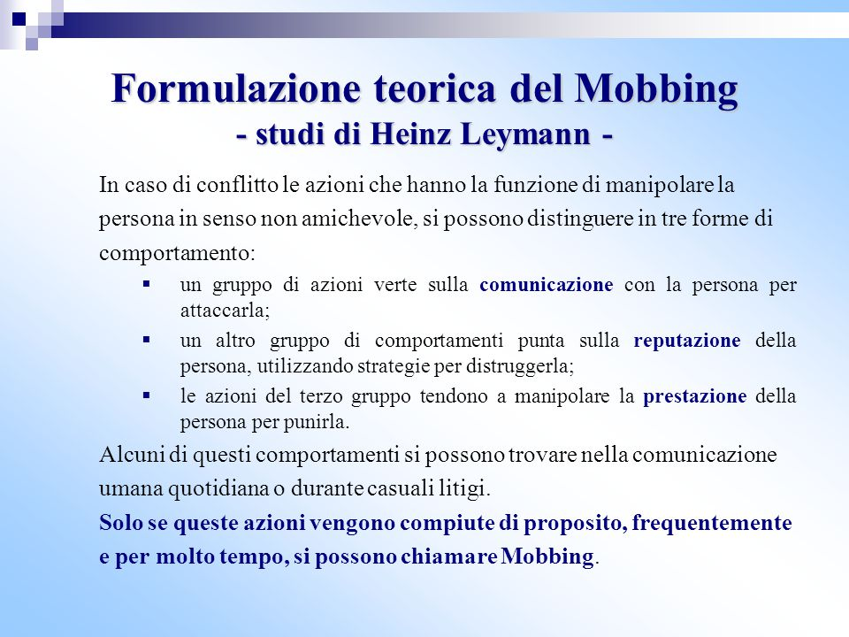 Formulazione teorica del Mobbing - studi di Heinz Leymann -