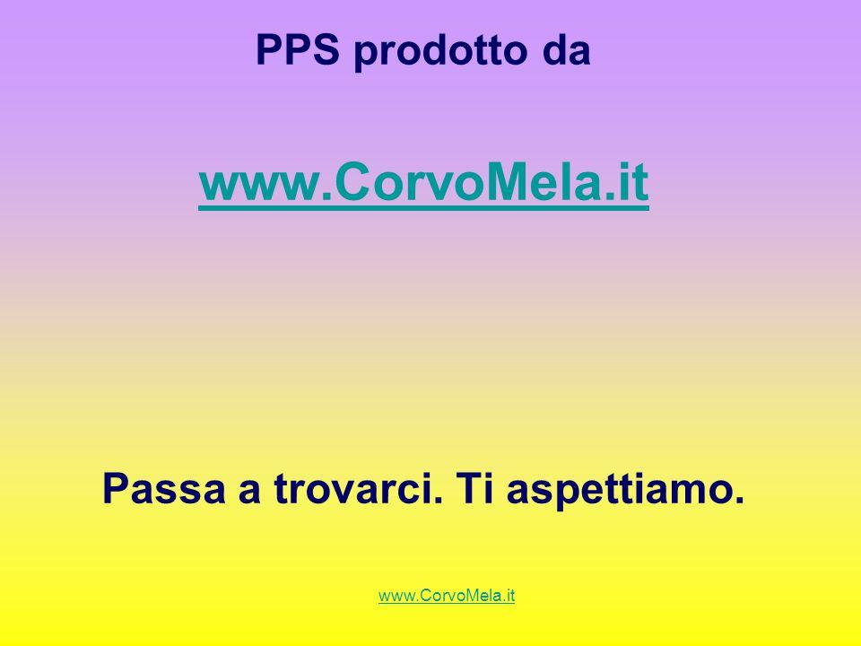 PPS prodotto da www.CorvoMela.it Passa a trovarci. Ti aspettiamo.