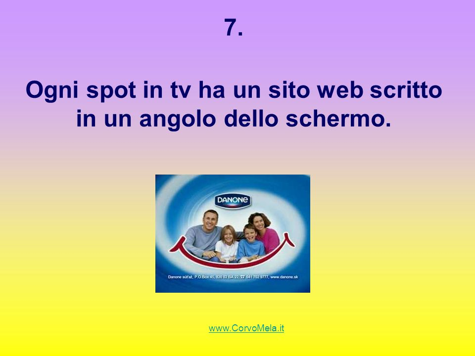 7. Ogni spot in tv ha un sito web scritto in un angolo dello schermo.