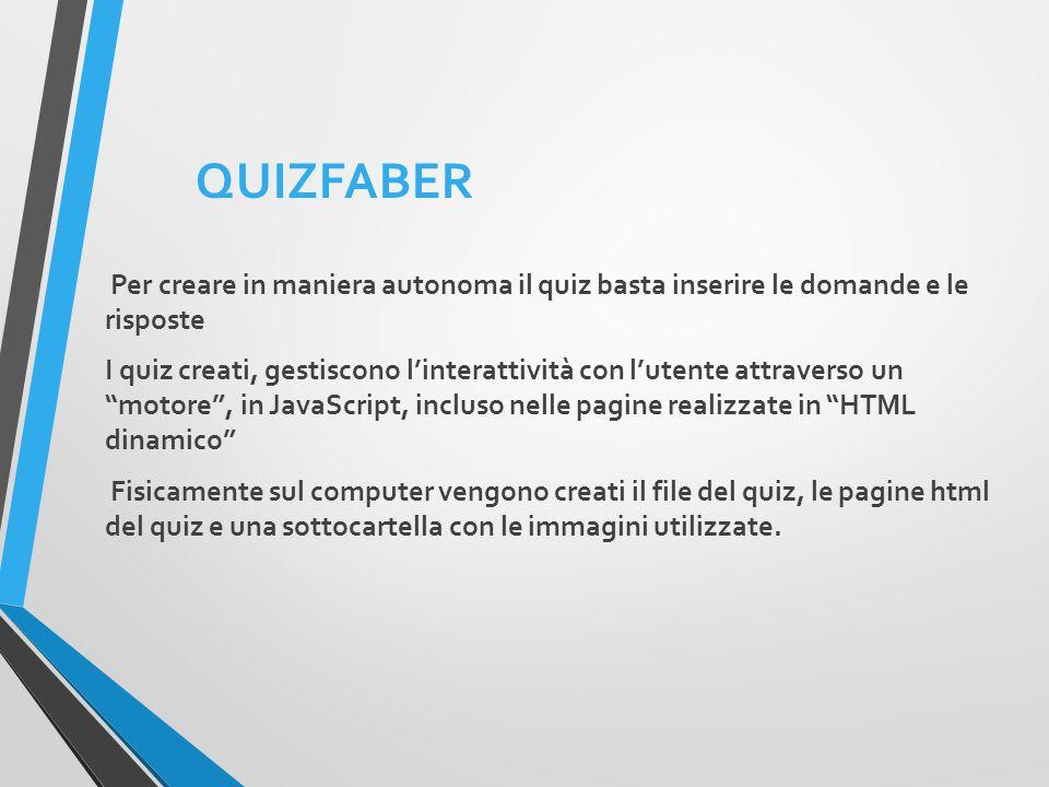 QUIZFABER Per creare in maniera autonoma il quiz basta inserire le domande e le risposte.