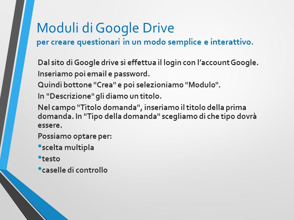 Moduli di Google Drive per creare questionari in un modo semplice e interattivo.