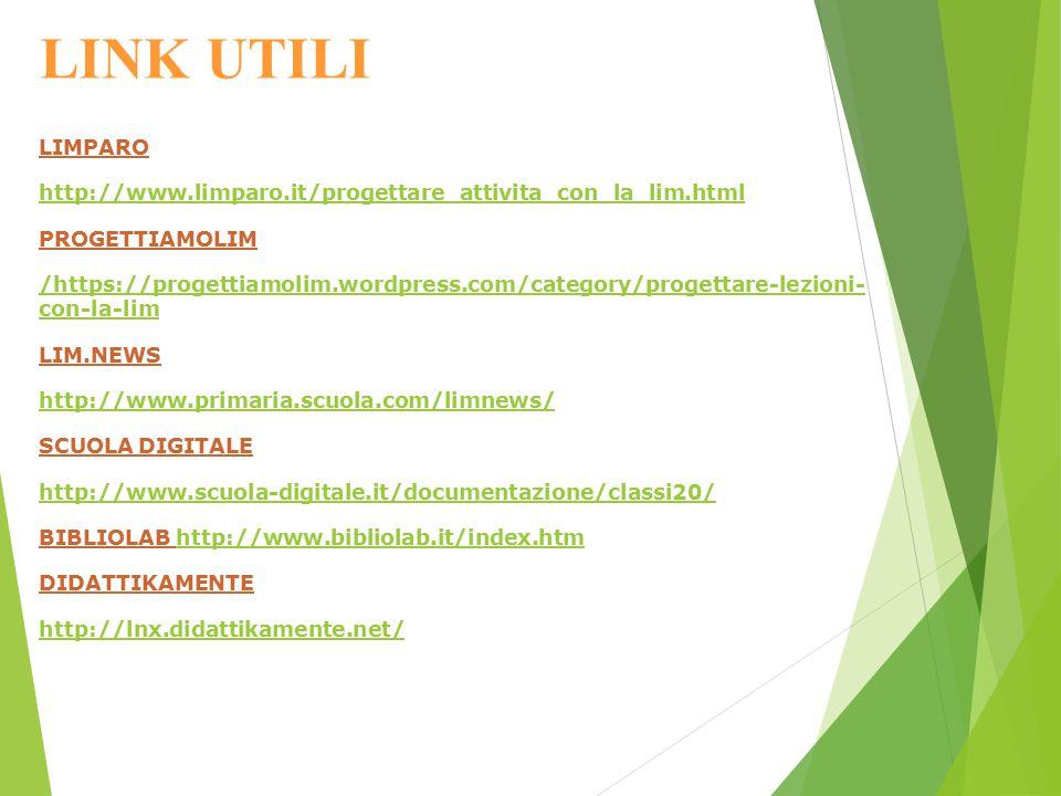 LINK UTILI LIMPARO. http://www.limparo.it/progettare_attivita_con_la_lim.html. PROGETTIAMOLIM.