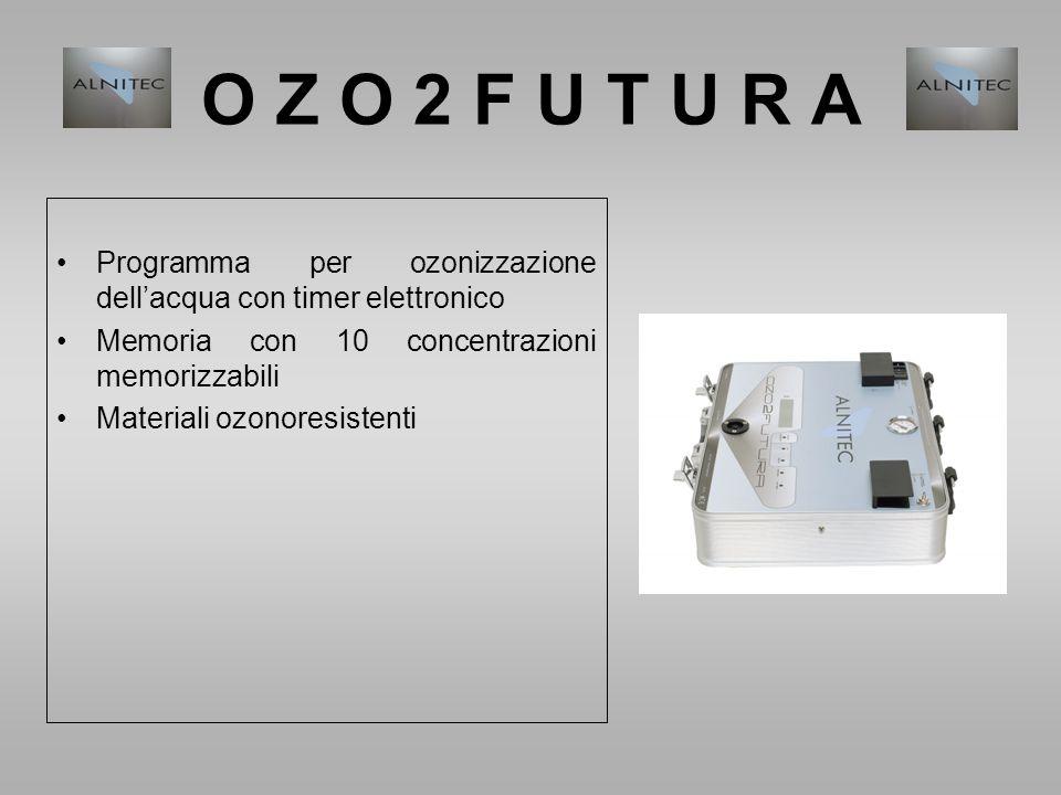 O Z O 2 F U T U R A Programma per ozonizzazione dell'acqua con timer elettronico. Memoria con 10 concentrazioni memorizzabili.