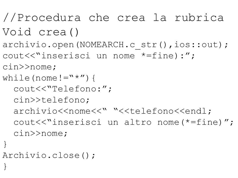 //Procedura che crea la rubrica Void crea()