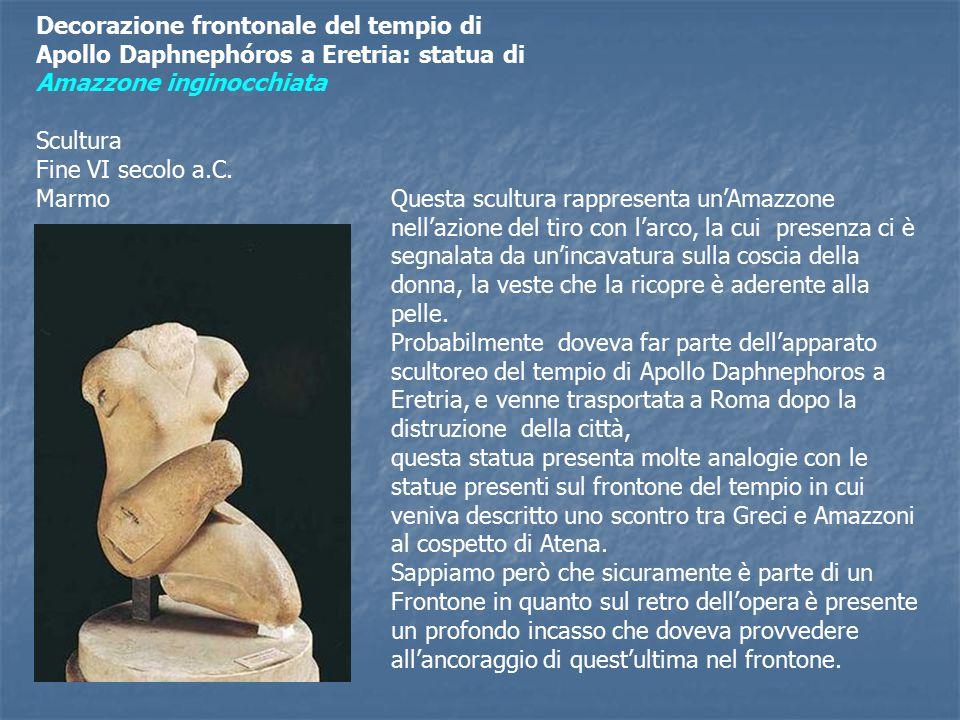 Decorazione frontonale del tempio di Apollo Daphnephóros a Eretria: statua di Amazzone inginocchiata