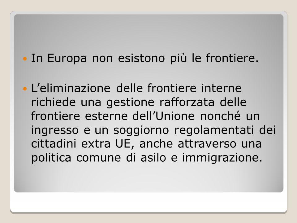 In Europa non esistono più le frontiere.