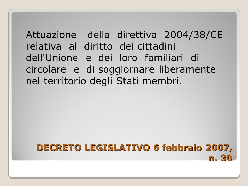 Attuazione della direttiva 2004/38/CE relativa al diritto dei cittadini dell Unione e dei loro familiari di circolare e di soggiornare liberamente nel territorio degli Stati membri.